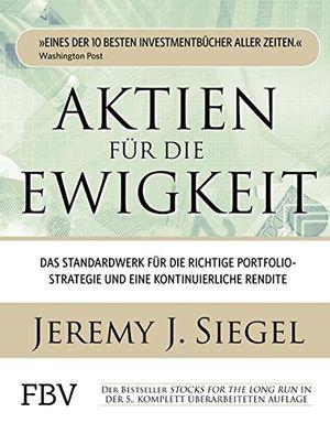 Angebote für -aktien für die ewigkeit das standardwerk für die richtige portfoliostrategie und eine kontinuierliche rendite