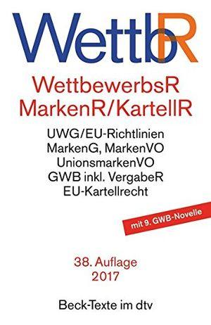 wettbewerbsrecht markenrecht und kartellrecht gesetz gegen den unlauteren wettbewerb preisangabenverordnung markengesetz markenverordnung vorschriften der europäischen union