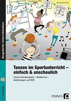 tanzen im sportunterricht einfach anschaulich unterrichtsbeispiele bildkarten anleitungen auf dvd 1 bis 4 klasse