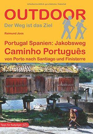 portugal spanien jakobsweg caminho português von porto nach santiago und finisterre der weg ist das ziel