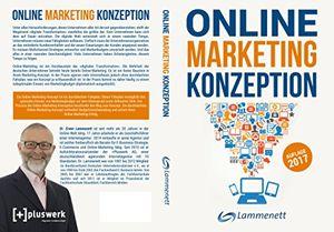 Buy online marketing konzeption 2017 der weg zum optimalen online marketing konzept digitale transformation wichtige trends und entwicklungen affiliate marketing amazon marketing seo sea usw