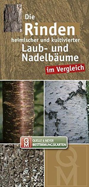 die rinden heimischer und kultivierter laub und nadelbäume im vergleich quelle meyer bestimmungskarten