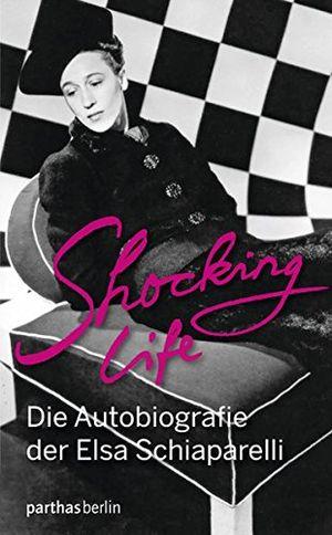shocking life die autobiografie der elsa schiaparelli
