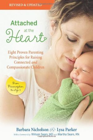 Cheap attached at the heart eight proven parenting principles for raising connected and compassionate children