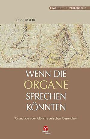 wenn die organe sprechen könnten grundlagen der leiblich seelischen gesundheit