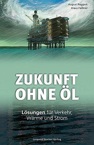 deals for - zukunft ohne ãl lã¶sungen fã¼r verkehr wã¤rme und strom by august raggam 2008 08 01