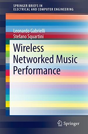 wireless networked music performance springerbriefs in electrical and computer engineering