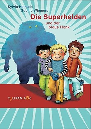 Review for die superhelden und der blaue honk tulipan abc band 2
