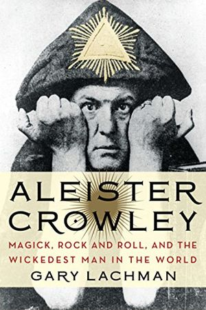 Review for aleister crowley magick rock and roll and the wickedest man in the world english edition