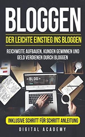 deals for - bloggen der leichte einstieg ins bloggen reichweite aufbauen kunden gewinnen und geld verdienen durch bloggen inklusive schritt für schritt anleitung
