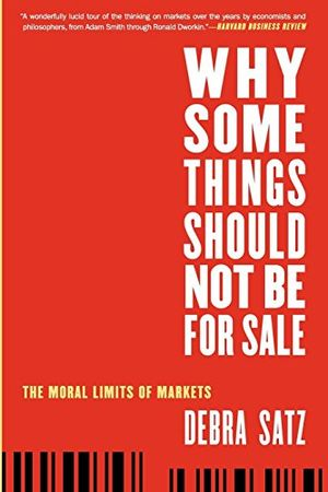 deals for - why some things should not be for sale the moral limits of markets oxford political philosophy