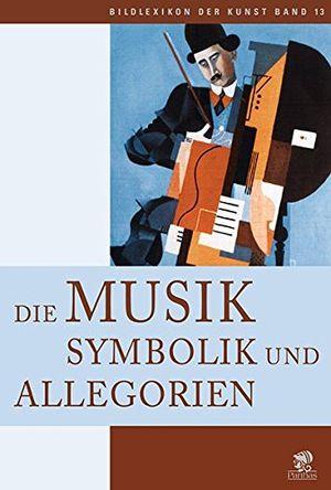 photos of Bildlexikon Der Kunst / Die Musik: Symbolik Und Allegorien: BD 13 Guide Kaufen   model Book