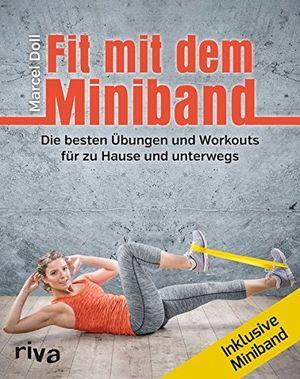 deals for - fit mit dem miniband die besten übungen und workouts für zu hause und unterwegs inkl miniband