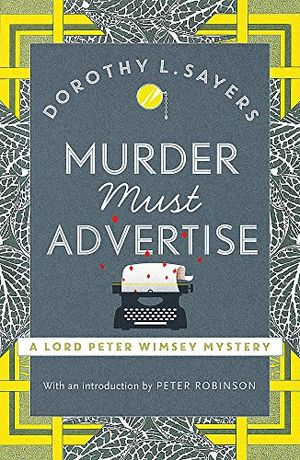 murder must advertise lord peter wimsey book 10 lord peter wimsey mysteries