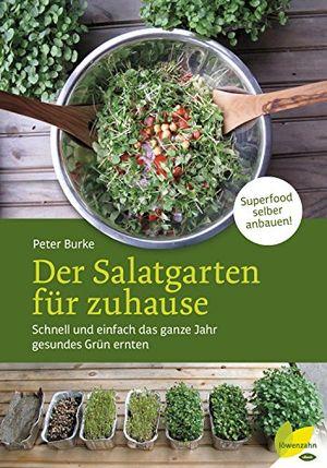 Angebote für -der salatgarten für zuhause schnell und einfach das ganze jahr gesundes grün ernten superfood selber anbauen