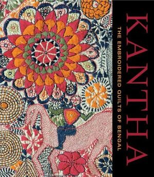 Angebote für -kantha the embroidered quilts of bengal from the sheldon and jill bonovitz collection and the stella kramrisch collection of the philadelphia museum of art by darielle mason 2009 11 20