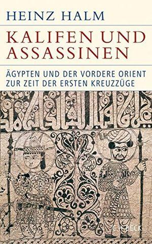 """deals for - kalifen und assassinen ã""""gypten und der vordere orient zur zeit der ersten kreuzzã¼ge 1074 1171 historische bibliothek der gerda henkel stiftung by heinz halm 2014 01 21"""