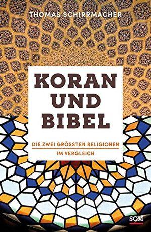 koran und bibel die zwei größten religionen im vergleich