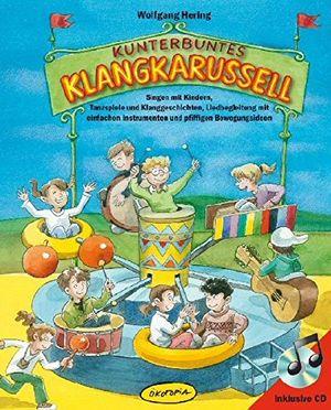 photos of Kunterbuntes Klangkarussell (Buch Inkl.CD): Singen Mit Kindern, Tanzspiele Und Klanggeschichten, Liedbegleitung Mit Einfachen Instrumenten Und Pfiffigen Bewegungsideen Heute Deals Kaufen   model Book