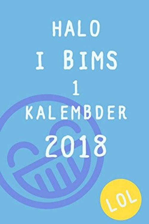 photo Wallpaper of -Halo I Bims 1 Kalembder 2018 LOL: Krass Gut Vong Plan Her-