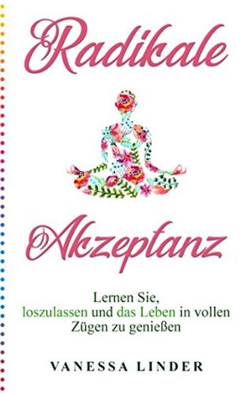 photo Wallpaper of -Radikale Akzeptanz: Lernen Sie, Loszulassen Und Das Leben In Vollen Zügen Zu-