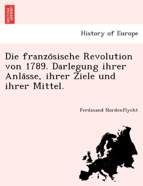 photo Wallpaper of -Die Franzo¨sische Revolution Von 1789. Darlegung Ihrer Anla¨sse, Ihrer Ziele Und Ihrer Mittel.-