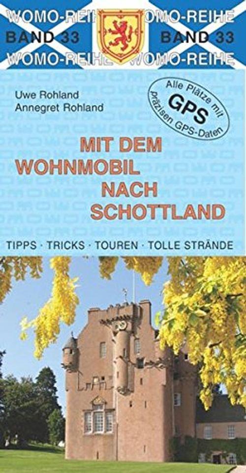photo Wallpaper of -Mit Dem Wohnmobil Nach Schottland (Womo Reihe, Band 33)-