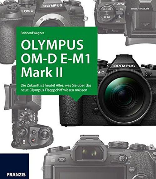 photo Wallpaper of Franzis-Kamerabuch Olympus E M1 Mark II: Die Zukunft Ist Heute! Alles, Was Sie über-