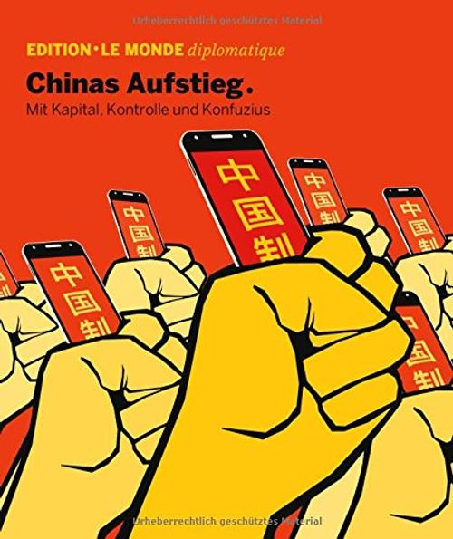 photo Wallpaper of -Chinas Aufstieg: Mit Kapital, Kontrolle Und Und Konfuzius (Edition Le Monde Diplomatique, Band-