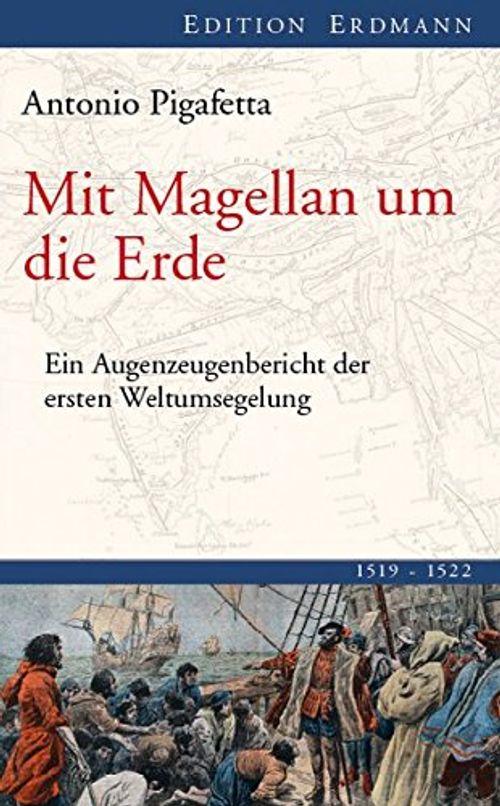 photo Wallpaper of Edition Erdmann-Mit Magellan Um Die Erde: Ein Augenzeugenbericht Der Ersten Weltumsegelung 1519 1522 (Edition Erdmann)-