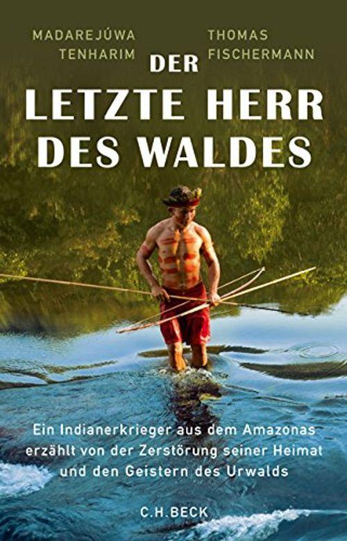 photo Wallpaper of Beck-Der Letzte Herr Des Waldes: Ein Indianerkrieger Aus Dem Amazonas Erzählt Vom Kampf Gegen-