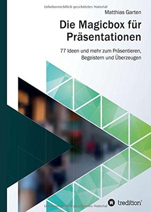 photo Wallpaper of -Die Magicbox Für Präsentationen: 77 Ideen Und Mehr Zum Präsentieren, Begeistern Und Überzeugen-