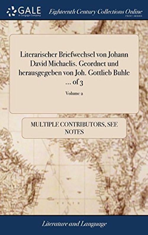 photo Wallpaper of -Literarischer Briefwechsel Von Johann David Michaelis. Geordnet Und Herausgegeben Von Joh. Gottlieb-