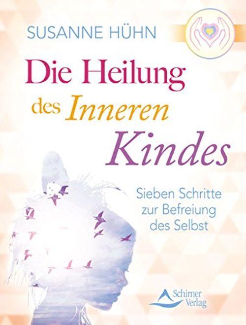 photo Wallpaper of Schirner-Die Heilung Des Inneren Kindes: Sieben Schritte Zur Befreiung Des-