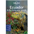 Ecuador & the Galapagos Islands travel guide 10th Edition Aug 2015 by Lonely Planet